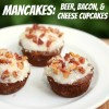 Mancakes: Beer, Bacon & Cheese Cupcakes