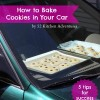 How to Bake Cookies in Your Car