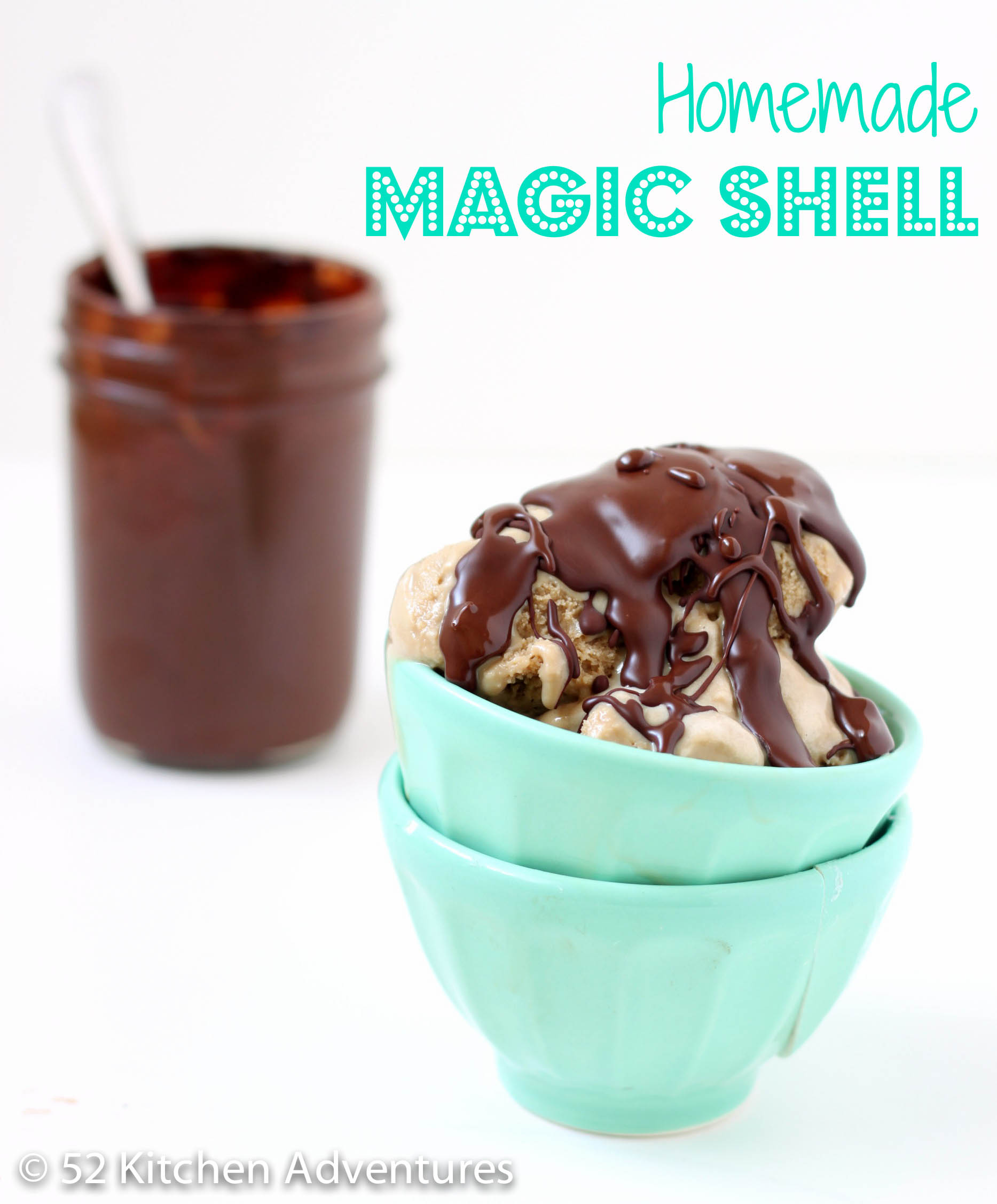 Homemade Magic Shell | 52 Kitchen Adventures