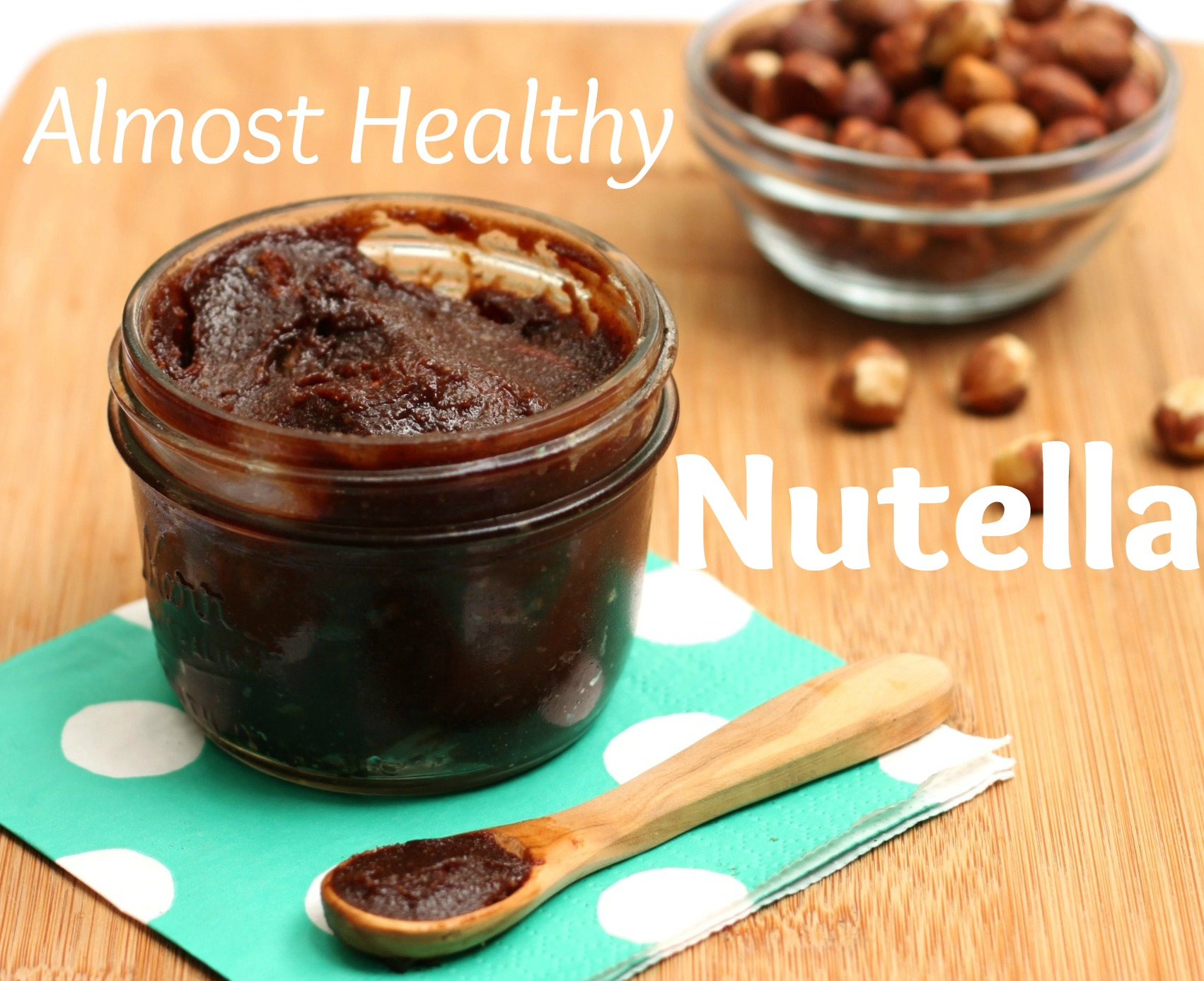 Recipe: Almost Healthy Homemade Nutella