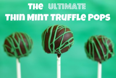 The Ultimate Thin Mint Truffle Pops 2